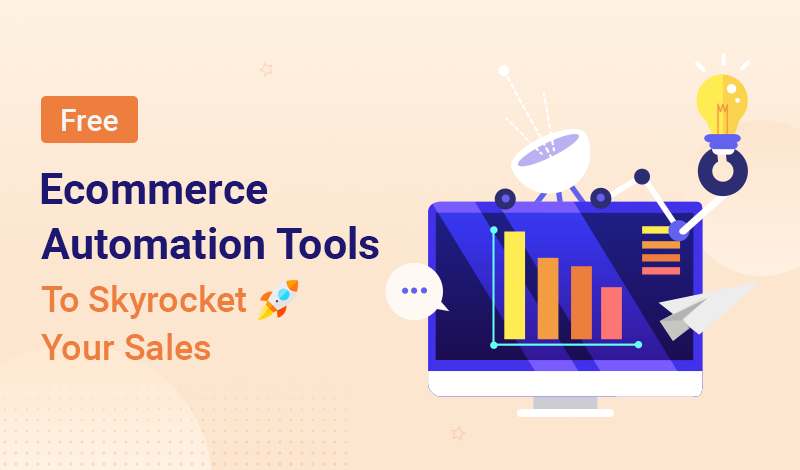 Free Ecommerce Automation Tools To Skyrocket Your Sales