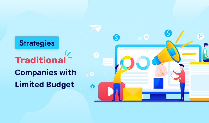 """5 Ecommerce Strategies for """"Traditional"""" Companies with Limited Budget"""